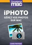 Compétence Mac • iPhoto - Gérez vos photos sur Mac (ebook)