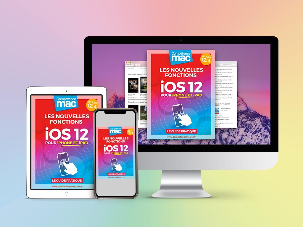 Compétence Mac • iOS 12 : les nouvelles fonctions pour iPhone et iPad (ebook) MISE À JOUR : 12.2