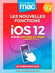 Compétence Mac • iOS 12 : les nouvelles fonctions pour iPhone et iPad (ebook) MISE À JOUR : 12.3