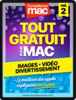 Compétence Mac • Tout gratuit pour votre Mac vol.2 - Images, Photos, Vidéo et Divertissement (ebook)