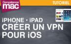 Créer un VPN pour iOS • iPad (astuce vidéo)
