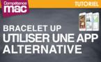 UP • Utiliser une app alternative • iPhone (astuce vidéo)