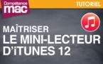 Maîtriser le mode mini-lecteur d'iTunes 12 • Mac (tutoriel vidéo)